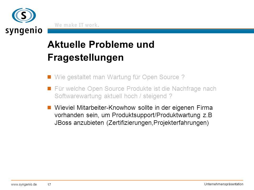 17 www.syngenio.de Unternehmenspräsentation Aktuelle Probleme und Fragestellungen Wie gestaltet man Wartung für Open Source ? Für welche Open Source P