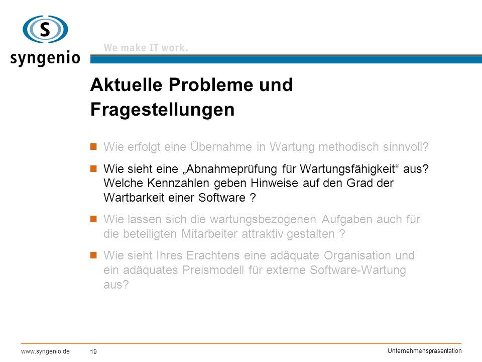 19 www.syngenio.de Unternehmenspräsentation Aktuelle Probleme und Fragestellungen Wie erfolgt eine Übernahme in Wartung methodisch sinnvoll? Wie sieht