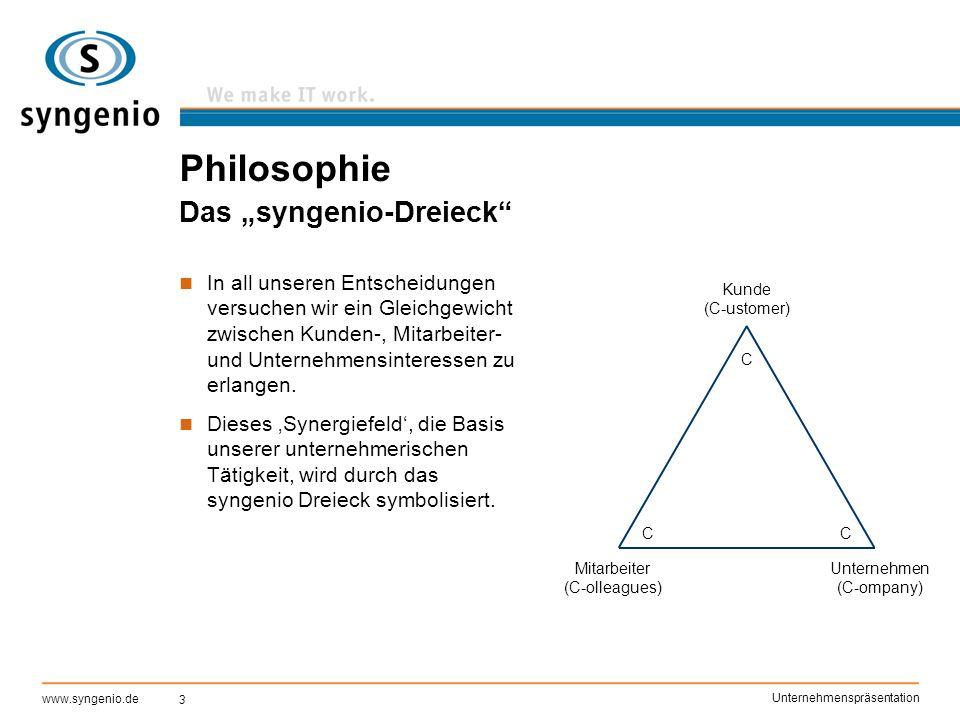 """3 www.syngenio.de Unternehmenspräsentation Philosophie Das """"syngenio-Dreieck"""" In all unseren Entscheidungen versuchen wir ein Gleichgewicht zwischen K"""