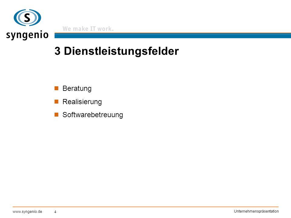 4 www.syngenio.de Unternehmenspräsentation 3 Dienstleistungsfelder Beratung Realisierung Softwarebetreuung