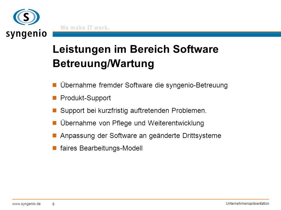 8 www.syngenio.de Unternehmenspräsentation Leistungen im Bereich Software Betreuung/Wartung Übernahme fremder Software die syngenio-Betreuung Produkt-