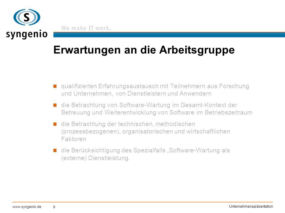 9 www.syngenio.de Unternehmenspräsentation Erwartungen an die Arbeitsgruppe qualifizierten Erfahrungsaustausch mit Teilnehmern aus Forschung und Unter