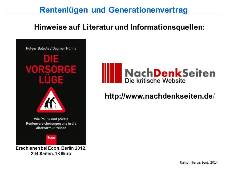 http://www.nachdenkseiten.de / Erschienen bei Econ, Berlin 2012. 264 Seiten. 18 Euro Hinweise auf Literatur und Informationsquellen: Reiner Heyse, Sep
