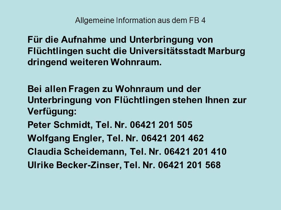 Allgemeine Information aus dem FB 4 Für die Aufnahme und Unterbringung von Flüchtlingen sucht die Universitätsstadt Marburg dringend weiteren Wohnraum