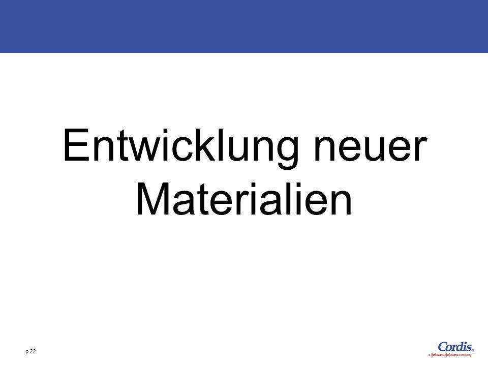 p 22 Entwicklung neuer Materialien