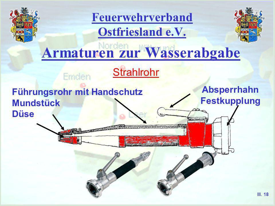Feuerwehrverband Ostfriesland e.V. Armaturen zur Wasserabgabe Schaumrohr Absperrhahn Störkörper Zentraldüse Lufteintritt Prallkörper Veredler-Sieb III