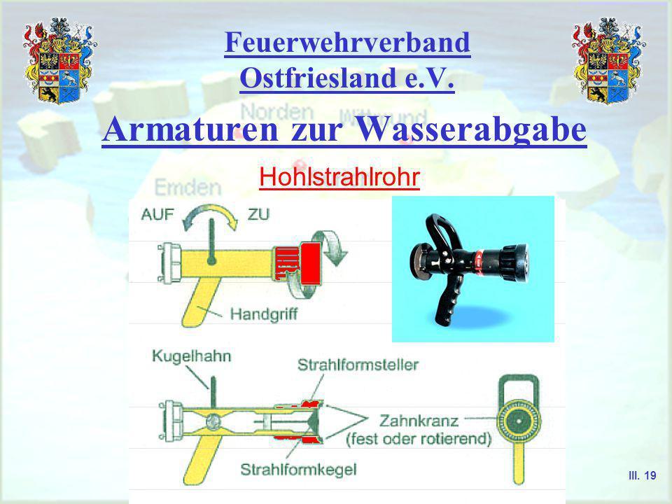 Feuerwehrverband Ostfriesland e.V. Armaturen zur Wasserabgabe Strahlrohr Führungsrohr mit Handschutz Mundstück Düse Absperrhahn Festkupplung III. 18