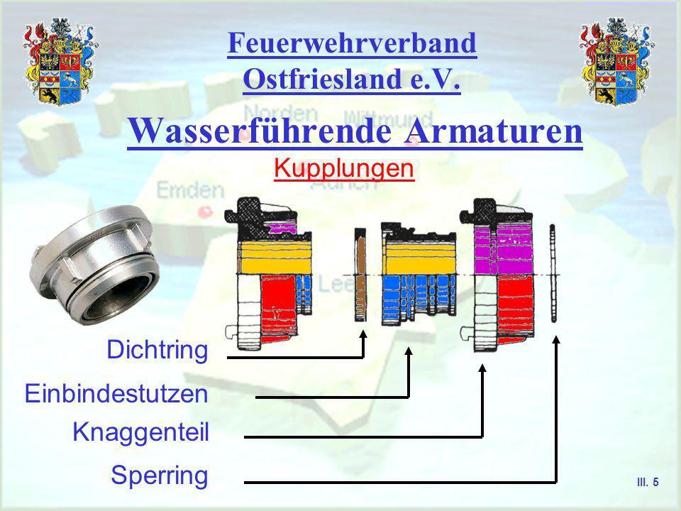 Feuerwehrverband Ostfriesland e.V. Wasserführende Armaturen Saug- und Druckkupplungen Festkupplungen Blindkupplungen Übergangsstücke Kupplungen III. 4