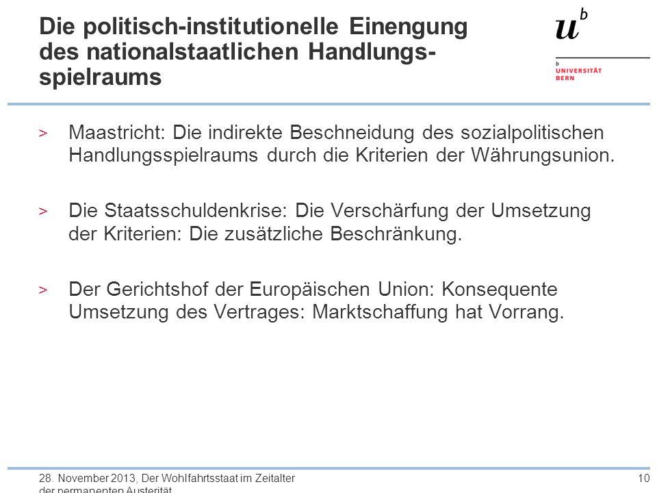 Die politisch-institutionelle Einengung des nationalstaatlichen Handlungs- spielraums > Maastricht: Die indirekte Beschneidung des sozialpolitischen Handlungsspielraums durch die Kriterien der Währungsunion.
