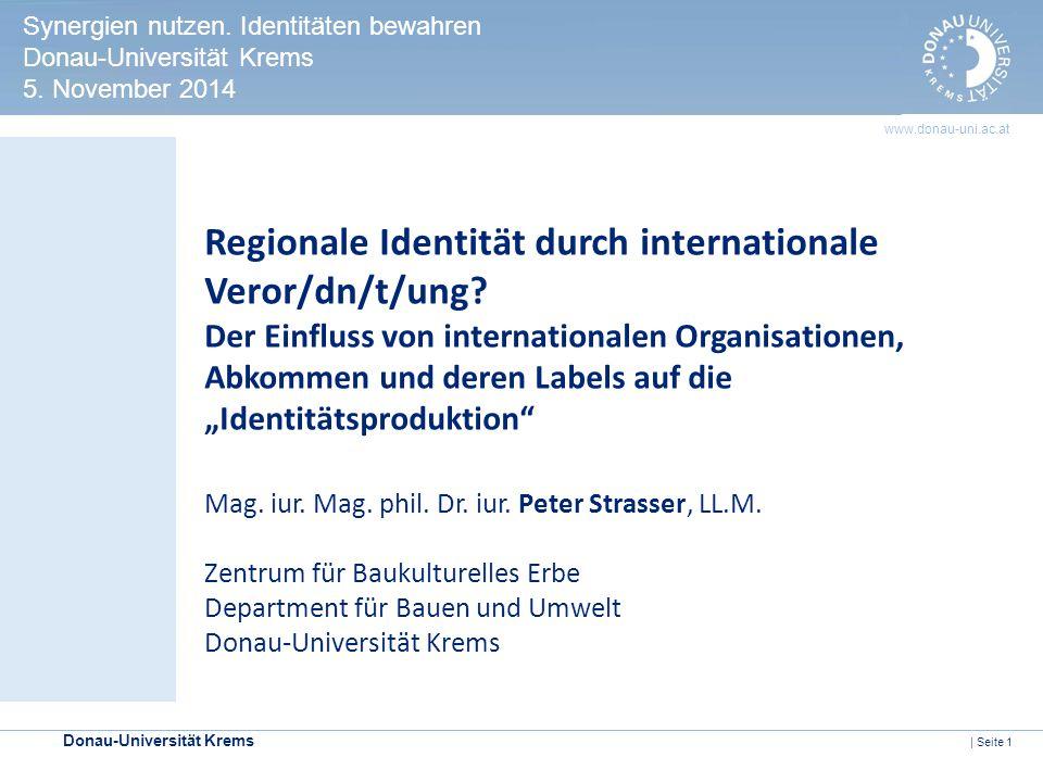 Donau-Universität Krems | Seite 1 www.donau-uni.ac.at HERITAGE IMPACT ASSESSMENT Kontrollmechanismen zur Prüfung der Welterbeverträglichkeit in UNESCO-Welterbestätten Regionale Identität durch internationale Veror/dn/t/ung.