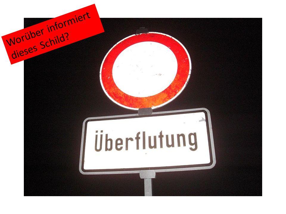Worüber informiert dieses Schild