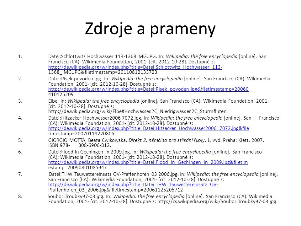 Zdroje a prameny 1. Datei:Schlottwitz Hochwasser 113-1368 IMG.JPG.