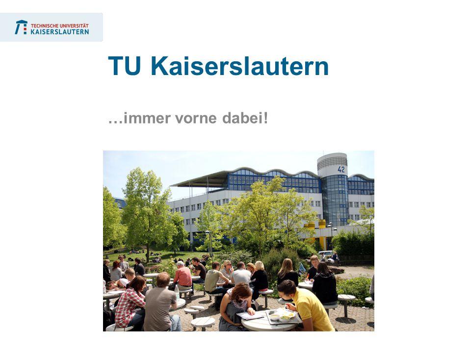 …immer vorne dabei! TU Kaiserslautern