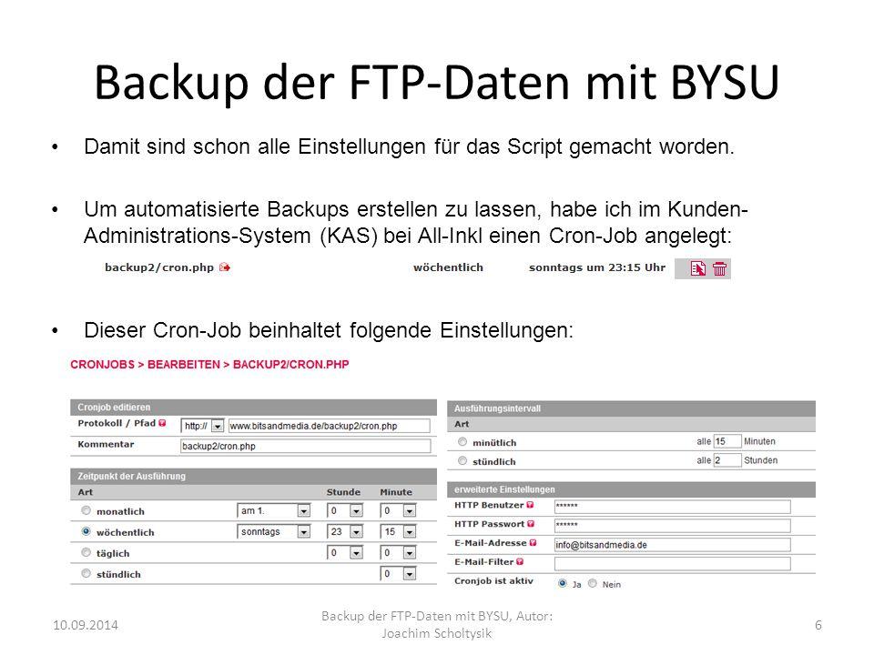 Backup der FTP-Daten mit BYSU Damit sind schon alle Einstellungen für das Script gemacht worden.