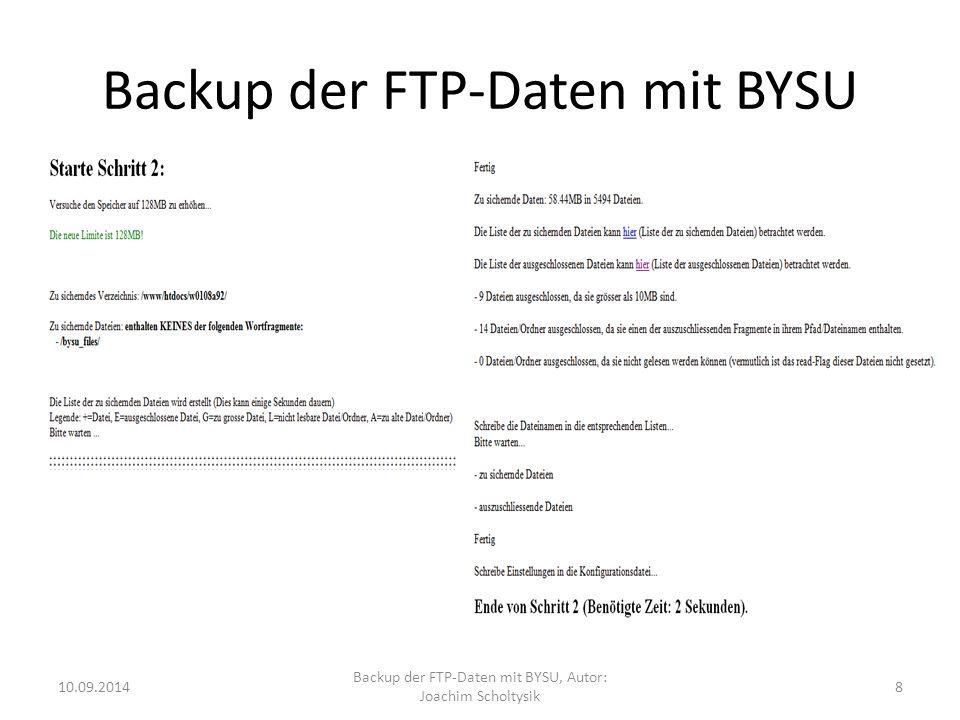 Backup der FTP-Daten mit BYSU 10.09.2014 Backup der FTP-Daten mit BYSU, Autor: Joachim Scholtysik 9