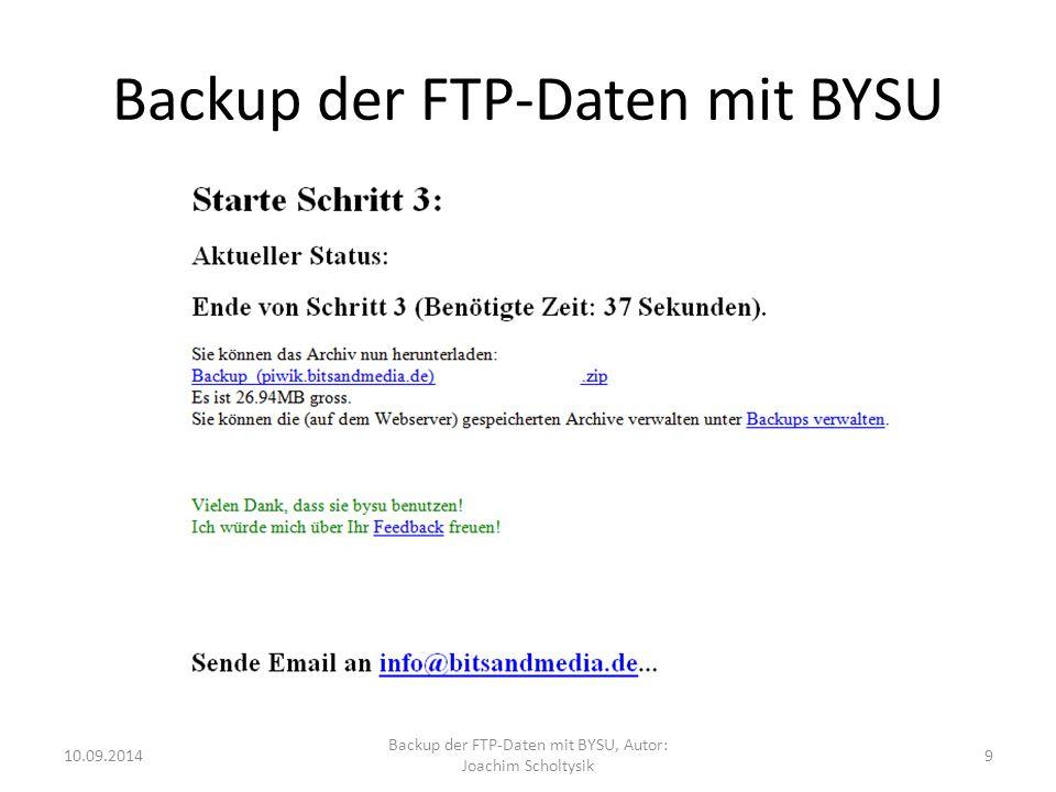 Backup der FTP-Daten mit BYSU E-Mail des Cron-Jobs von All-Inkl: 10.09.2014 Backup der FTP-Daten mit BYSU, Autor: Joachim Scholtysik 10