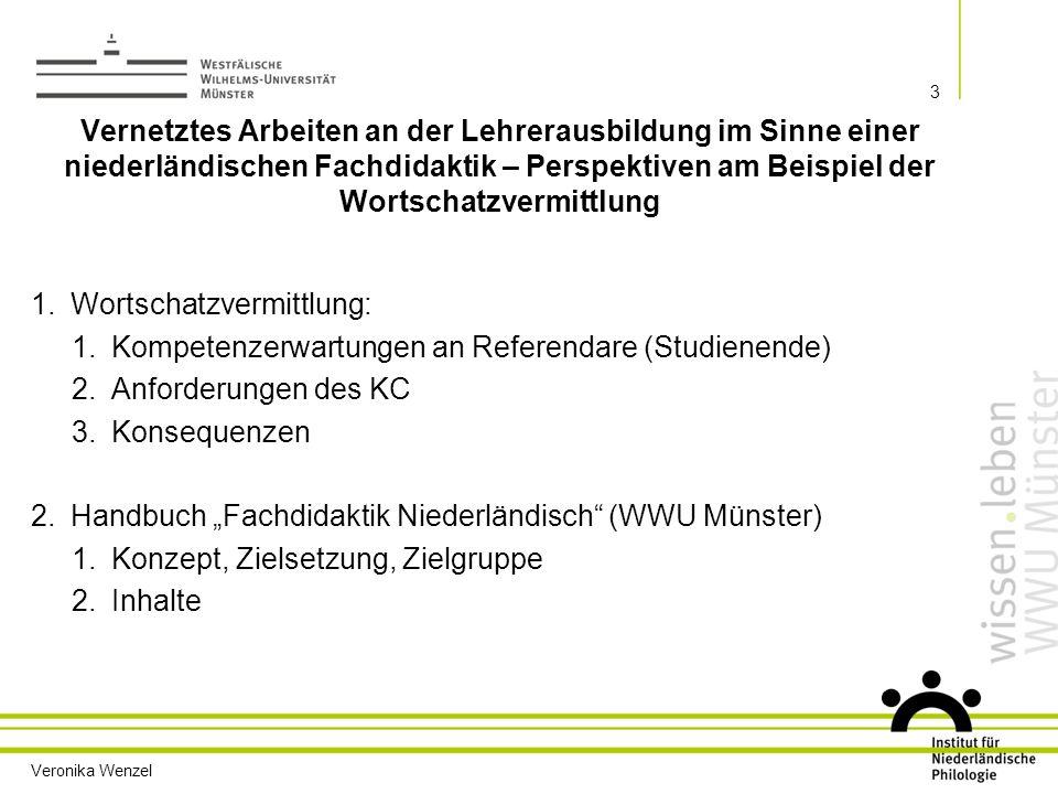 Veronika Wenzel 4  KMK 2004: Standards für die Lehrerbildung  Kerncurriculum 2011: Sek I / Sek II 1.1 Wortschatzvermittlung: Erwartungen an Referendare