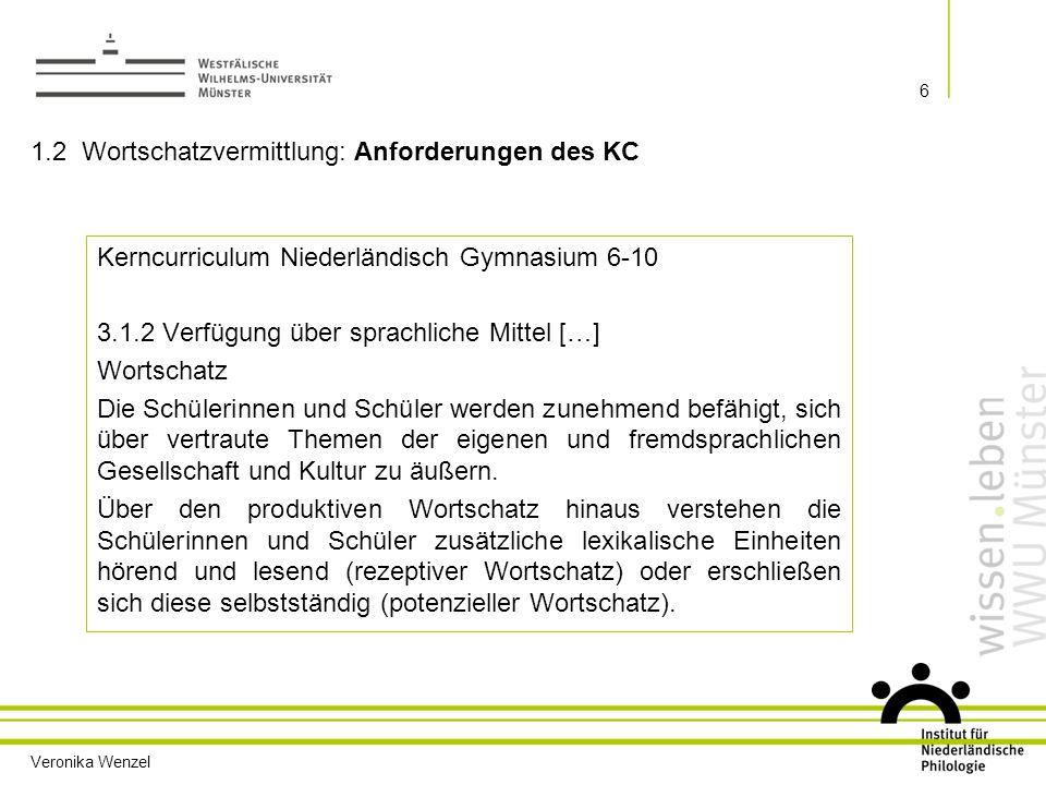 """Veronika Wenzel 7 Kerncurriculum Niederländisch Gymnasium, Einführungsphase Neu beginnende Fremdsprache """"Aufgrund der bei den Schülerinnen und Schülern vorhandenen Fremdsprachenkenntnisse bietet sich ein komparatives bzw."""