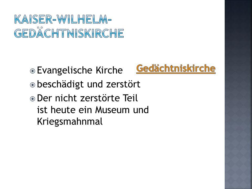  Evangelische Kirche  beschädigt und zerstört  Der nicht zerstörte Teil ist heute ein Museum und Kriegsmahnmal