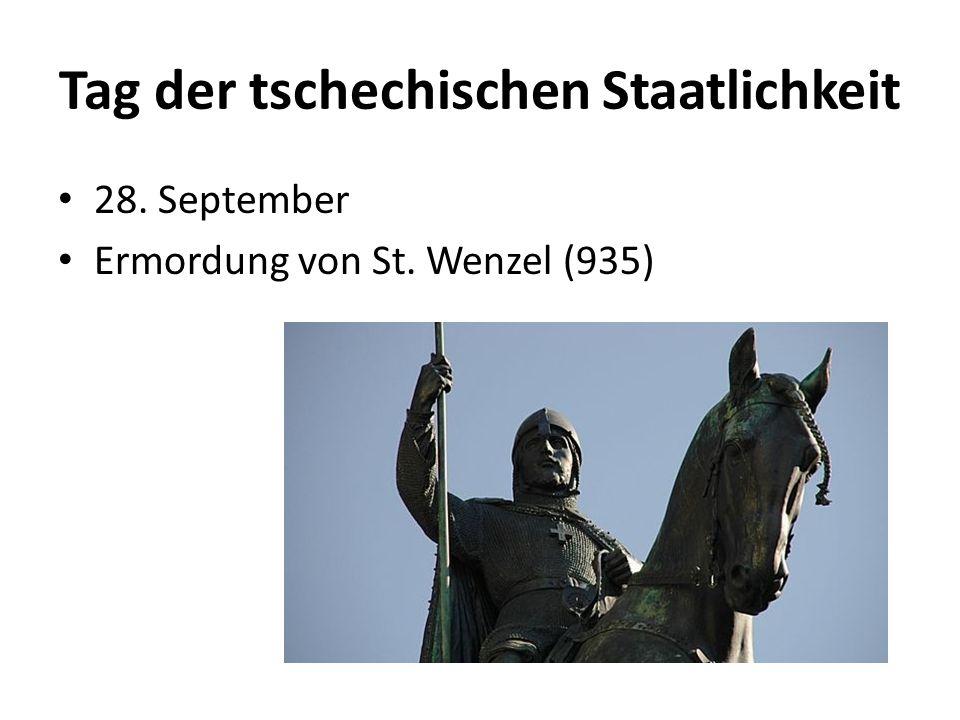 Tag der tschechischen Staatlichkeit 28. September Ermordung von St. Wenzel (935)