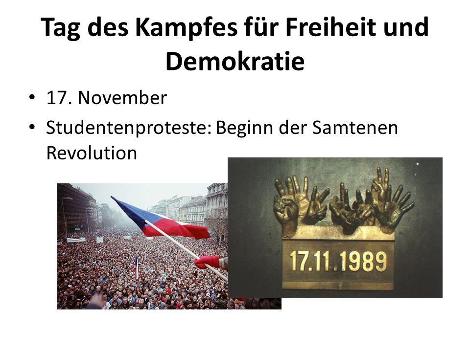 Tag des Kampfes für Freiheit und Demokratie 17. November Studentenproteste: Beginn der Samtenen Revolution
