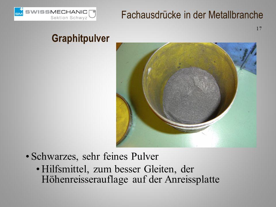 Graphitpulver Schwarzes, sehr feines Pulver 17 Fachausdrücke in der Metallbranche Hilfsmittel, zum besser Gleiten, der Höhenreisserauflage auf der Anr