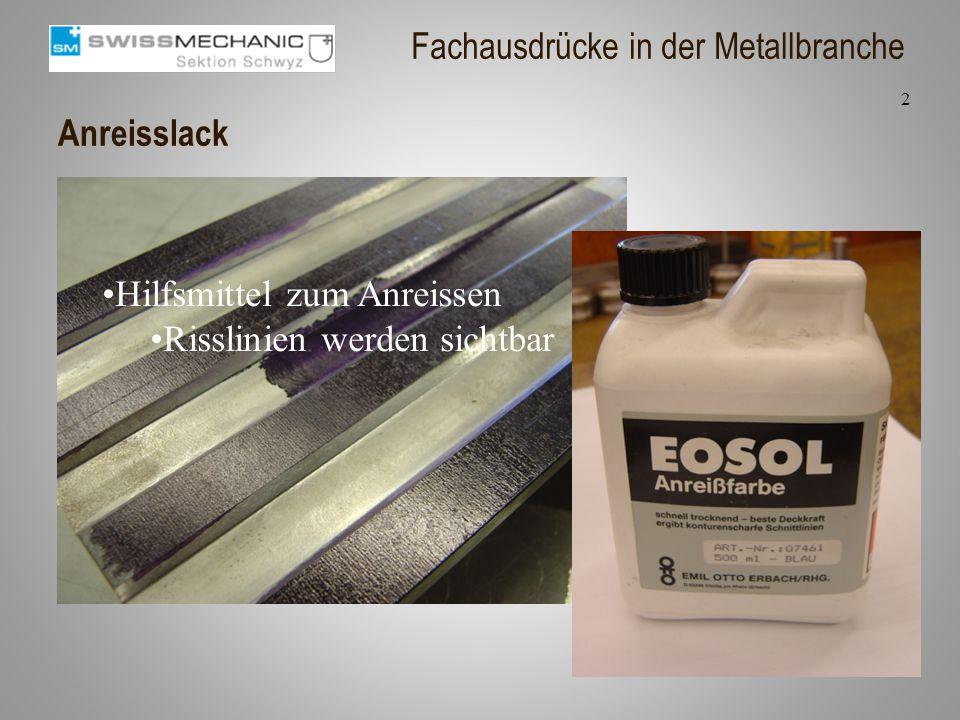 Anreisslack Hilfsmittel zum Anreissen Risslinien werden sichtbar 2 Fachausdrücke in der Metallbranche
