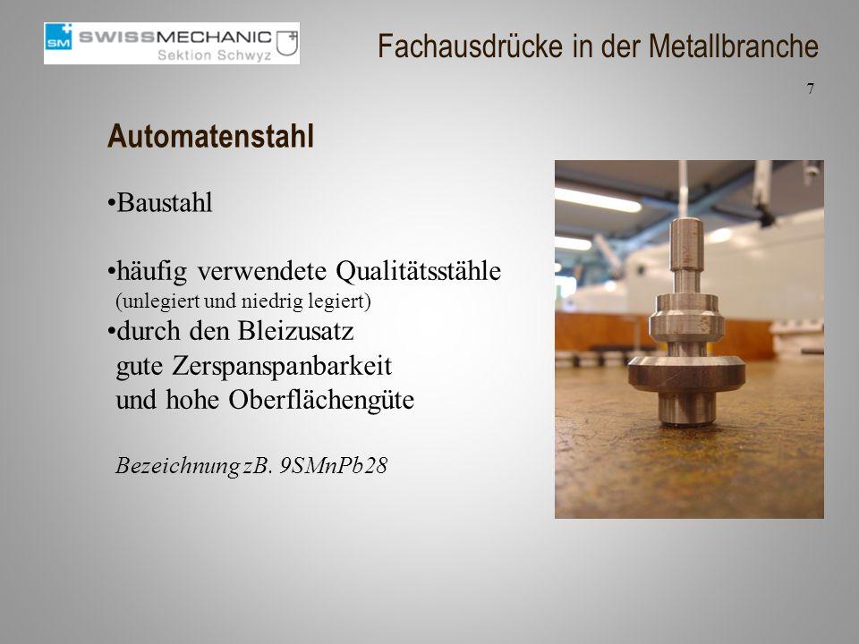 Automatenstahl häufig verwendete Qualitätsstähle (unlegiert und niedrig legiert) durch den Bleizusatz gute Zerspanspanbarkeit und hohe Oberflächengüte