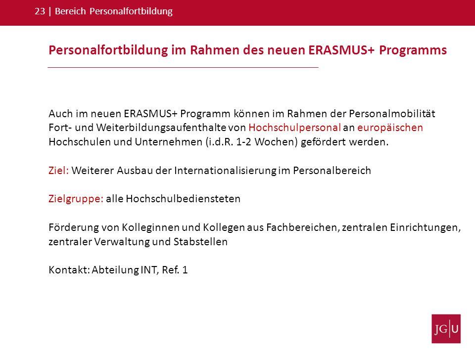 Personalfortbildung im Rahmen des neuen ERASMUS+ Programms Auch im neuen ERASMUS+ Programm können im Rahmen der Personalmobilität Fort- und Weiterbild
