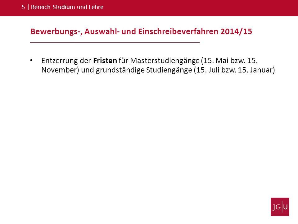 Bewerbungs-, Auswahl- und Einschreibeverfahren 2014/15 5   Bereich Studium und Lehre Entzerrung der Fristen für Masterstudiengänge (15. Mai bzw. 15. N