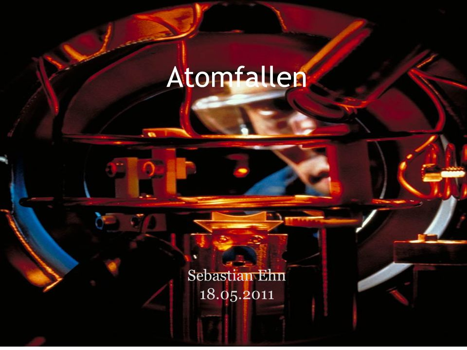 0. Motivation oder: Warum Atome einfangen? 18.05.2011Atomfallen 2