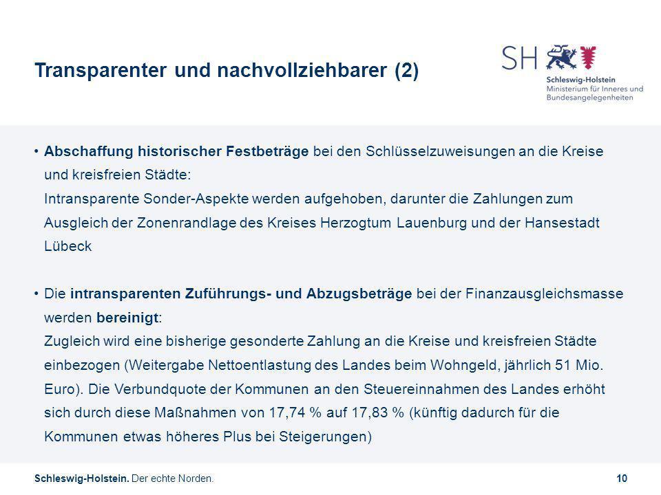 Schleswig-Holstein. Der echte Norden.10 Transparenter und nachvollziehbarer (2) Abschaffung historischer Festbeträge bei den Schlüsselzuweisungen an d