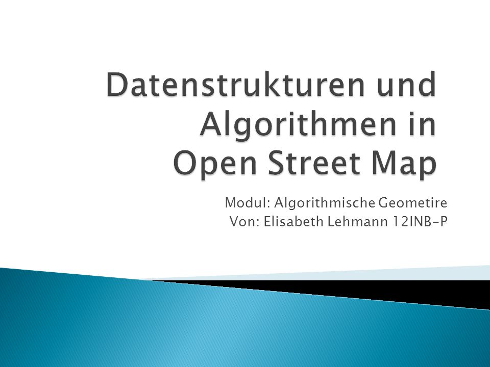 Modul: Algorithmische Geometire Von: Elisabeth Lehmann 12INB-P