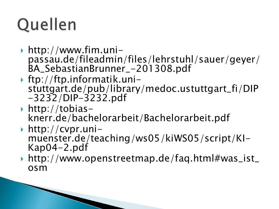  http://www.fim.uni- passau.de/fileadmin/files/lehrstuhl/sauer/geyer/ BA_SebastianBrunner_-201308.pdf  ftp://ftp.informatik.uni- stuttgart.de/pub/li