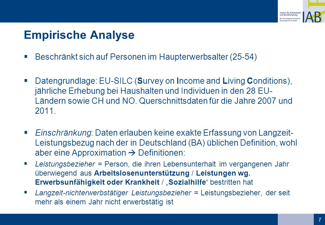 Empirische Analyse  Beschränkt sich auf Personen im Haupterwerbsalter (25-54)  Datengrundlage: EU-SILC (Survey on Income and Living Conditions), jährliche Erhebung bei Haushalten und Individuen in den 28 EU- Ländern sowie CH und NO.