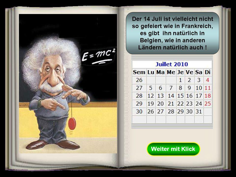 NON OUI Existiert in Belgien ebenfalls ein 14. Juli wie in Frankreich? Falsch gedacht, überlege logisch !