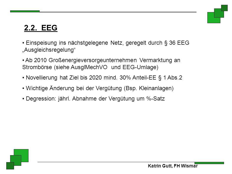 """Katrin Gutt, FH Wismar 2.2. EEG Einspeisung ins nächstgelegene Netz, geregelt durch § 36 EEG """"Ausgleichsregelung"""" Ab 2010 Großenergieversorgeunternehm"""