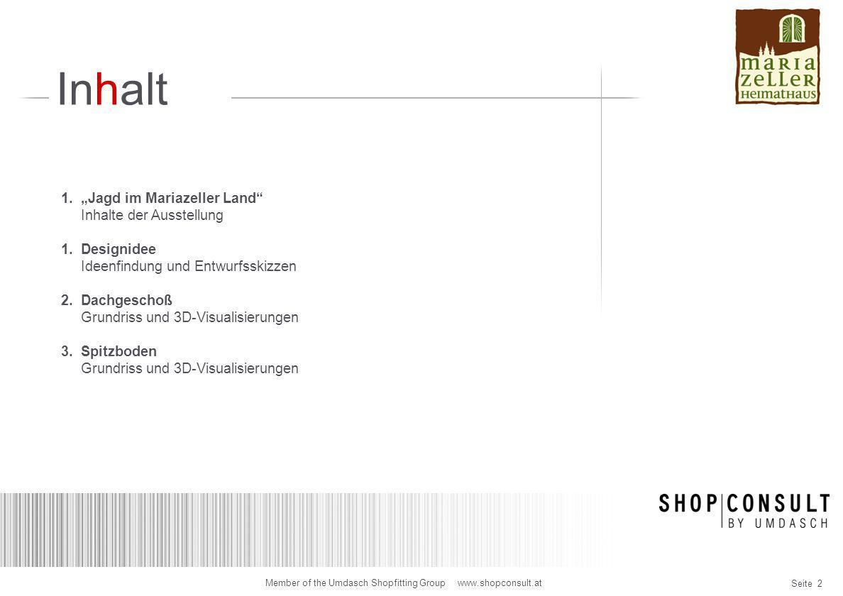 Seite 13 Member of the Umdasch Shopfitting Group www.shopconsult.at Designidee Wandpräsentation Kruppjäger Vitrinen