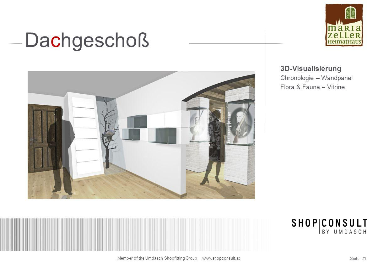 Seite 21 Member of the Umdasch Shopfitting Group www.shopconsult.at Dachgeschoß 3D-Visualisierung Chronologie – Wandpanel Flora & Fauna – Vitrine