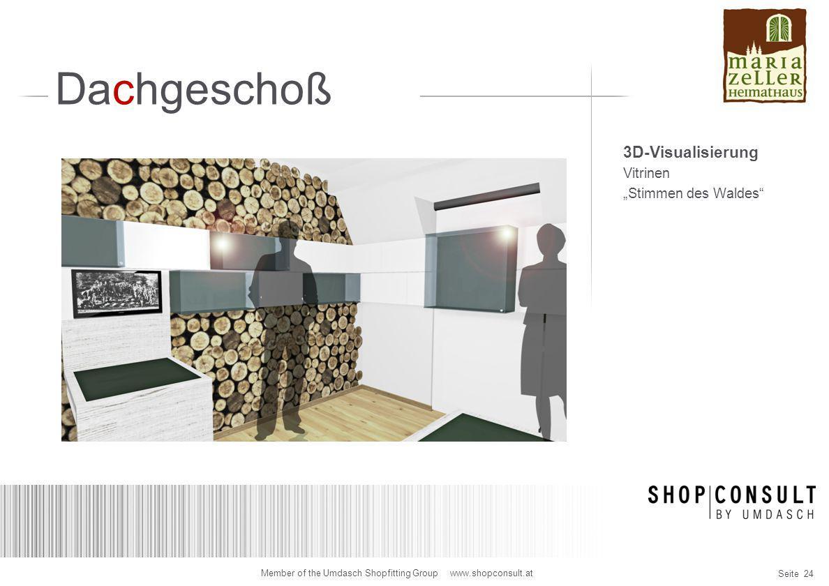 """Seite 24 Member of the Umdasch Shopfitting Group www.shopconsult.at Dachgeschoß 3D-Visualisierung Vitrinen """"Stimmen des Waldes"""""""
