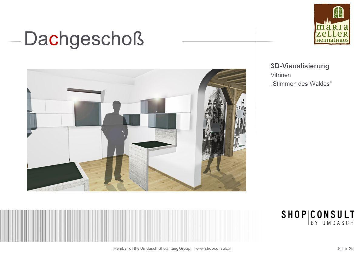 """Seite 25 Member of the Umdasch Shopfitting Group www.shopconsult.at Dachgeschoß 3D-Visualisierung Vitrinen """"Stimmen des Waldes"""""""