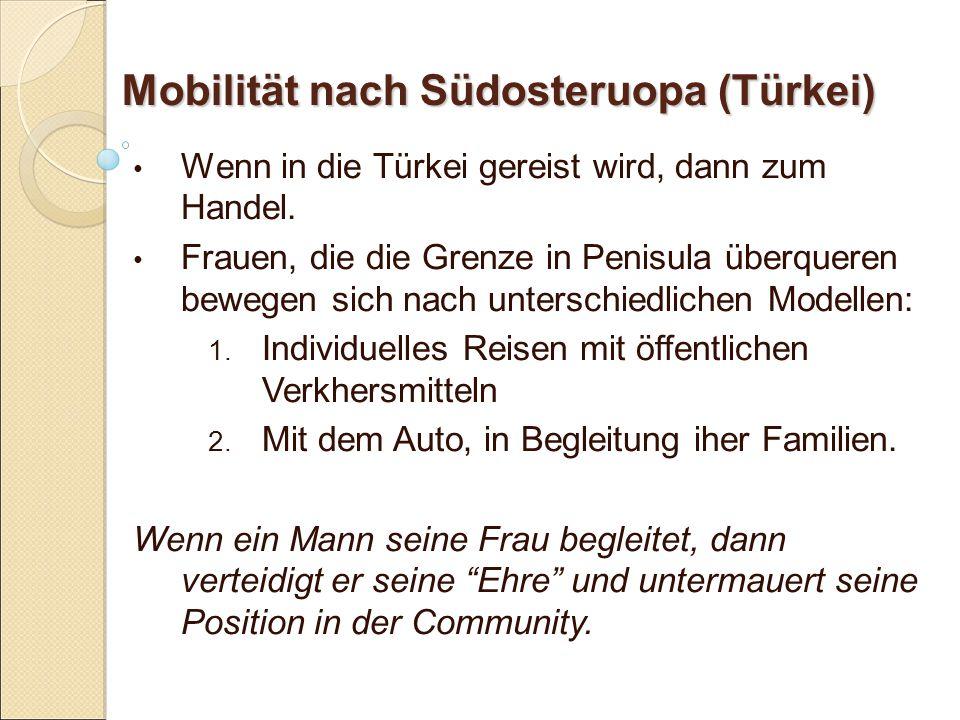 Mobilität nach Südosteruopa (Türkei) Wenn in die Türkei gereist wird, dann zum Handel.