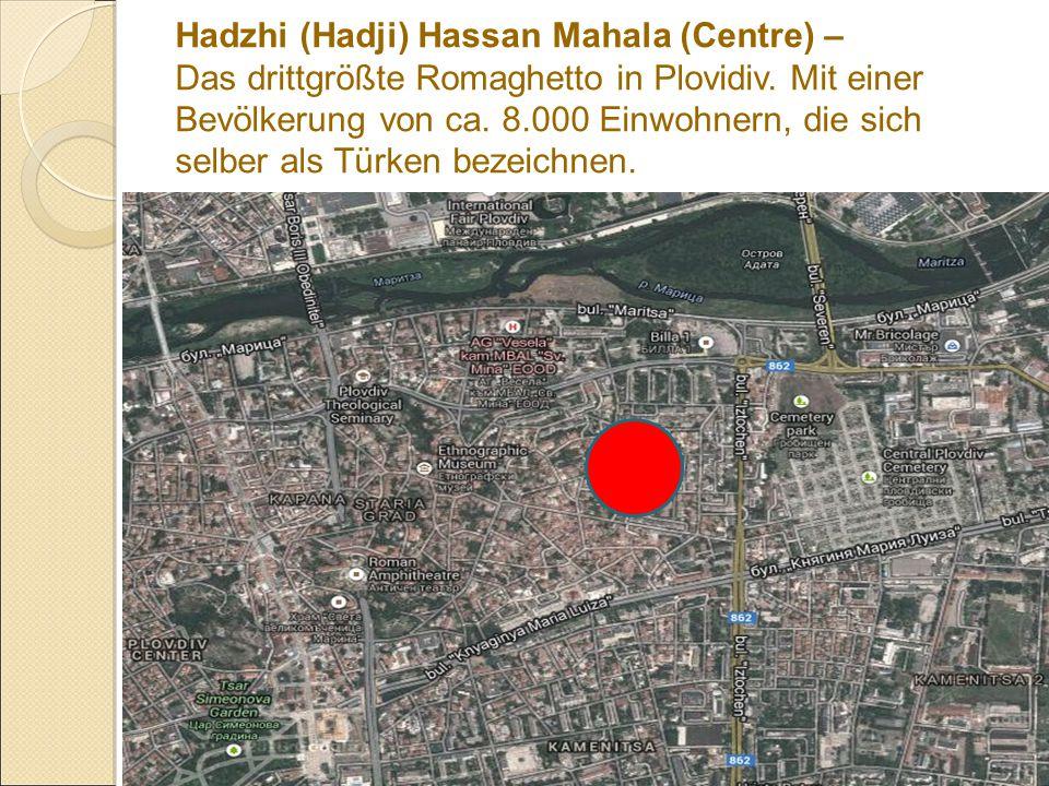 Hadzhi (Hadji) Hassan Mahala (Centre) – Das drittgrößte Romaghetto in Plovidiv.