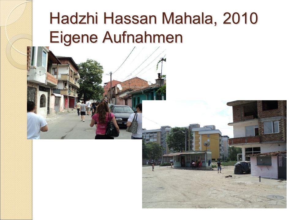 Hadzhi Hassan Mahala, 2010 Eigene Aufnahmen