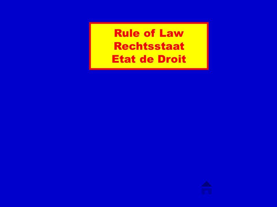 Rule of Law Rechtsstaat Etat de Droit
