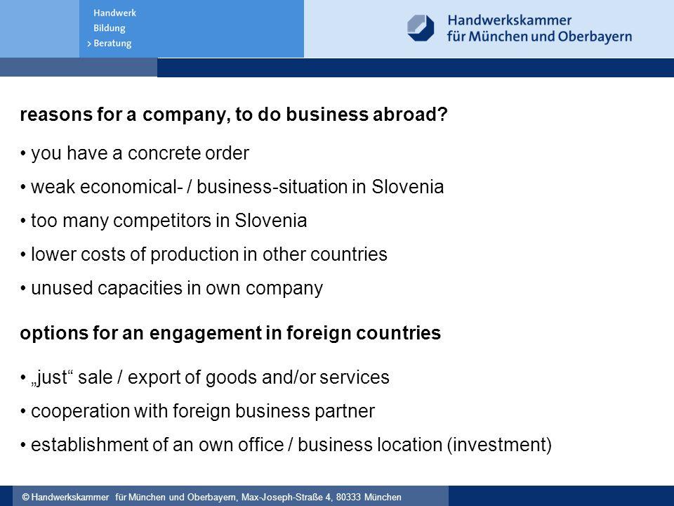 © Handwerkskammer für München und Oberbayern, Max-Joseph-Straße 4, 80333 München reasons for a company, to do business abroad.