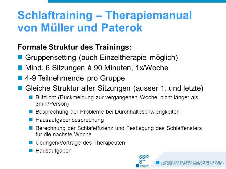 Schlaftraining – Therapiemanual von Müller und Paterok Formale Struktur des Trainings: Gruppensetting (auch Einzeltherapie möglich) Mind.