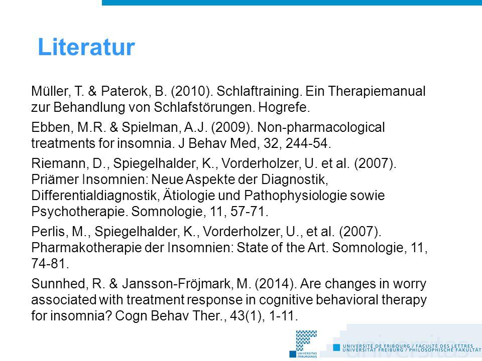 Literatur Müller, T.& Paterok, B. (2010). Schlaftraining.
