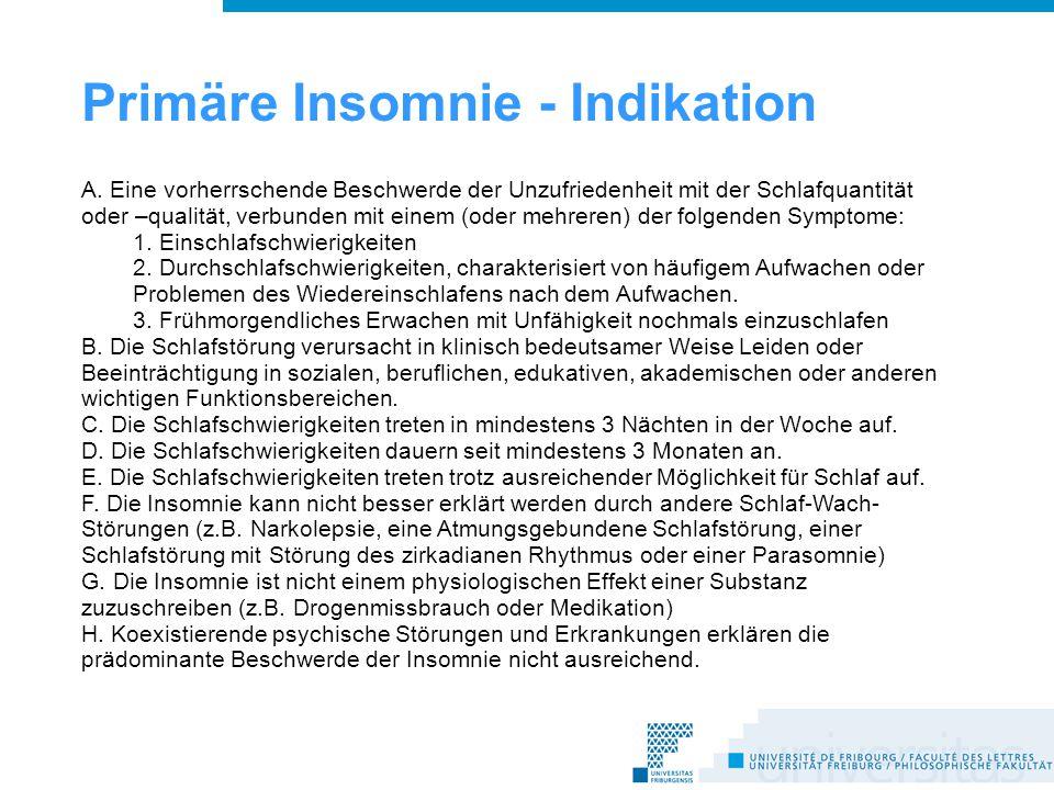 Primäre Insomnie - Indikation A.