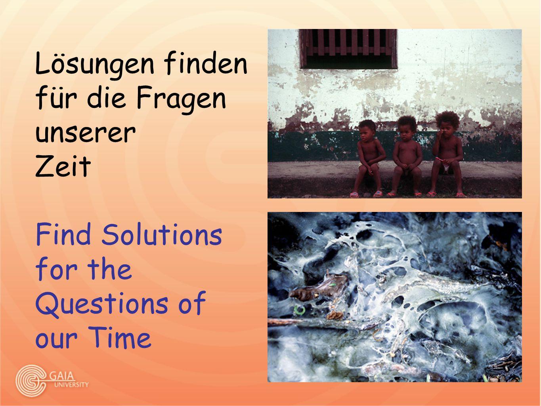 Lösungen finden für die Fragen unserer Zeit Find Solutions for the Questions of our Time